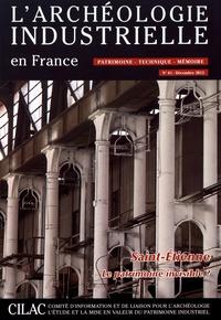 Bernard André - L'Archéologie industrielle en France N° 61, décembre 2012 : Saint-Etienne, le patrimoine invisible ?.