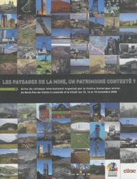 CILAC - Les paysages de la mine, un patrimoine contesté ?.