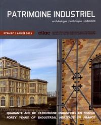 CILAC - Patrimoine industriel N° 66-67/2015 : Quarante ans de patrimoine industriel en France.