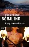 Cilla Börjlind et Rolf Börjlind - Cinq lames d'acier.