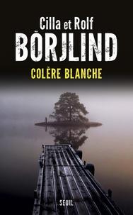 Cilla Börjlind et Rolf Börjlind - Colère Blanche.