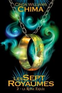Cinda Williams Chima - Les Sept Royaumes Tome 2 : La Reine exilée.