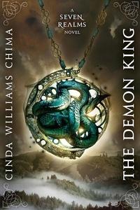 Cinda Williams Chima - The Demon King.