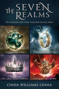 Cinda Williams Chima - The Seven Realms: The Complete Series - Collecting The Demon King, The Exiled Queen, The Gray Wolf Throne, and The Crimson Crown.