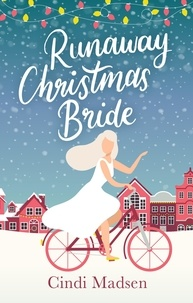 Cindi Madsen - Runaway Christmas Bride - curl up by the fire with this adorable festive read.