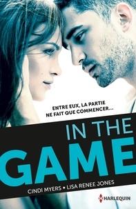 Cindi Myers et Lisa Renee Jones - In the game - Séduis-moi ; Tente-moi.