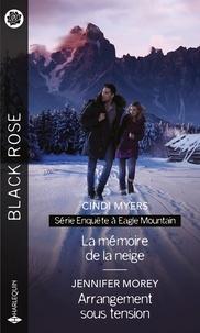 Cindi Myers et Jennifer Morey - La mémoire de la neige - Arrangement sous tension.