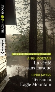 Cindi Myers et Angi Morgan - La vérité sans masque ; Tension à Eagle Mountain.