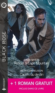 Cindi Myers et Beth Cornelison - Retour à Eagle Mountain - Captifs du destin - Une héritière menacée.