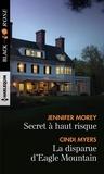 Cindi Myers et Jennifer Morey - Secret à haut risque ; La disparue d'Eagle Mountain.