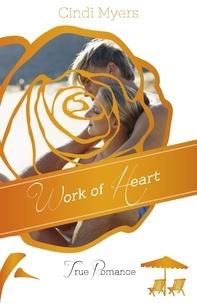 Cindi Myers - Work of Heart.
