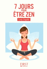 7 jours pour être zen - Cindy Chapelle |