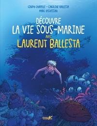 Cindy Chapelle et Caroline Ballesta - Découvre la vie sous-marine avec Laurent Ballesta.