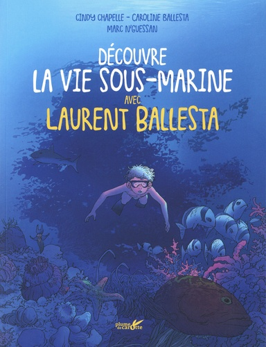 Découvre la vie sous-marine avec Laurent Ballesta