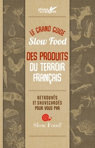 Cindy Chapelle - Le grand guide Slow Food des produits du terroir français.