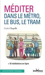 Cindy Chapelle - Méditer dans le métro, le bus et le tram.