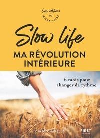 Cindy Chapelle - Slow life, ma révolution intérieure.