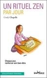 Cindy Chapelle - Un rituel zen par jour - Chaque jour, renforcer son bien-être.