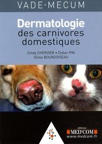 Cindy Chervier et Didier Pin - Vade-mecum de dermatologie des carnivores domestiques.