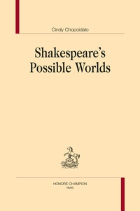 Cindy Chopoidalo - Shakespeare's Possible Worlds.