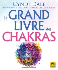 Cindy Dale - Le grand livre des chakras.