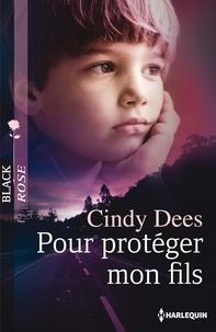 Cindy Dees - Pour protéger mon fils.