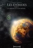Cindy Defosse - Les Eférides  : Le Crépuscule d'un monde - Saga fantasy.