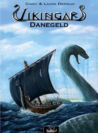 Cindy Derieux et Laura Derieux - Vikingar Tome 1 : Danegeld.