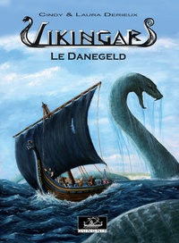 Cindy Derieux et Laura Derieux - Vikingar Tome 1 : Le Danegeld.