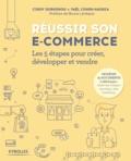 Cindy Dorkenoo et Yaël Cohen-Hadria - Réussir son e-commerce - Les 5 étapes pour créer, développer et vendre.