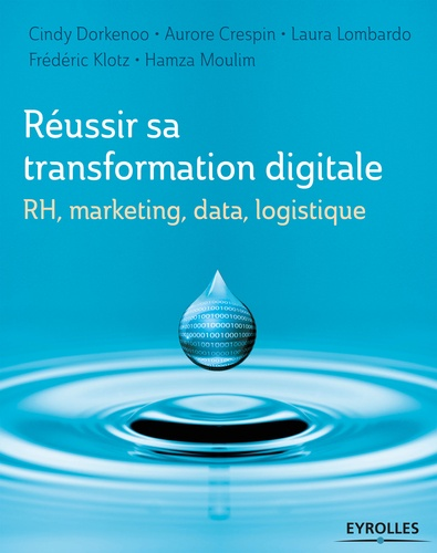 RH, marketing, data, logistique :Réussir sa transformation digitale - 9782212000436 - 19,99 €