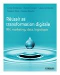 Cindy Dorkenoo et Aurore Crespin - RH, marketing, data, logistique :Réussir sa transformation digitale.