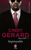 Cindy Gerard - Black OPS Tome 1 : Impitoyable.