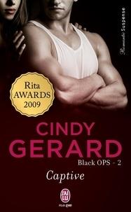 Cindy Gerard - Black OPS Tome 2 : Captive.