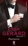 Cindy Gerard - Black OPS Tome 3 : Poursuivie.