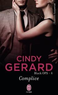 Cindy Gerard - Black OPS Tome 4 : Complice.