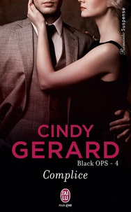 Cindy Gerard - Black OPS Tome 4 : Complice.