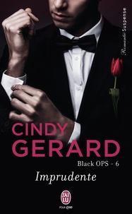Cindy Gerard - Black OPS Tome 6 : Imprudente.