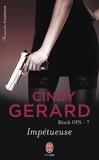 Cindy Gerard - Black OPS Tome 7 : Impétueuse.