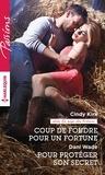 Cindy Kirk et Dani Wade - Coup de foudre pour un Fortune - Pour protéger son secret.