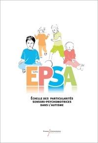 Cindy Le Menn-Tripi et Amandine Vachaud - Coffret EPSA - Echelle des particularités sensori-psychomotrices dans l'autisme.