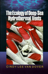 Cindy-Lee Van Dover - The Ecology of Deep-Sea Hydrothermal Vents.