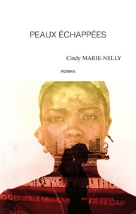 Cindy Marie-Nelly - Peaux échappées.