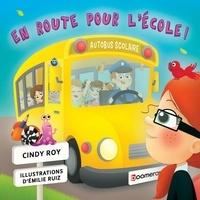 Cindy Roy et Emilie Ruiz - En route pour l'école!.