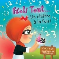 Cindy Roy et Emilie Ruiz - Féeli Tout... Un chiffre à la fois!.