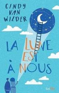 Cindy Van Wilder - La lune est à nous.
