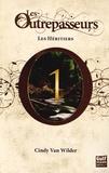 Cindy Van Wilder - Les Outrepasseurs Tome 1 : Les Héritiers.