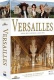 CINE SOLUTIONS - Versailles : Louis XIV, Louis XV, Louis XVI - Thierry Binisti - Coffret 4 Dvd