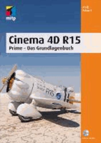 Cinema 4D R15 - Prime - Das Grundlagenbuch.