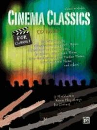 Cinema Classics for Clarinet - 12 Blockbuster Movie Play-alongs.